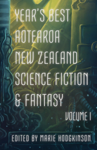 Year's Best New Zealand Science Fiction and Fantasy